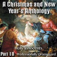 Christmas and New Year's Anthology - Part 10: Holy Innocents