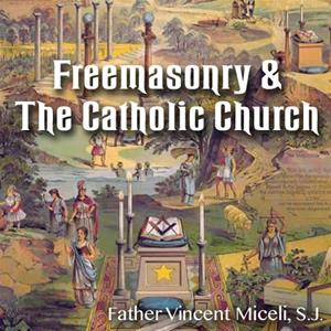 Freemasonry & The Catholic Church