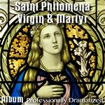 Saint Philomena - Virgin & Martyr: Album
