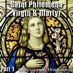 Saint Philomena - Virgin & Martyr: Part 01