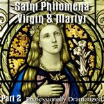 Saint Philomena - Virgin & Martyr: Part 02