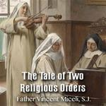 The Tale of Two Religious Orders