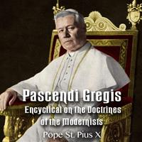 Pascendi Gregis: Encyclical on the Doctrines of the Modernists - Complete Audiobook