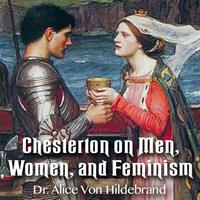 Chesterton on Men, Women, and Feminism