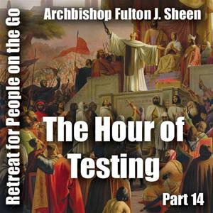 Retreat For People On The Go - Part 14: The Hour of Testing