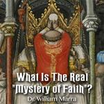 "What Is The Real ""Mystery of Faith""?"