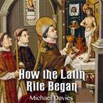 How the Latin Rite Began