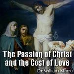 The Passion of Christ and the Cost of Love