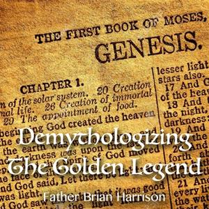 Demythologizing The Golden Legend