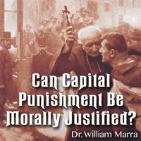 Can Capital Punishment Be Morally Justified?