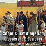 Catholic Traditionalism – Crosses and Crossroads