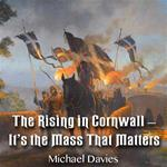The Rising in Cornwall: It's the Mass That Matters