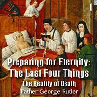 Preparing For Eternity: The Last Four Things - Part 1: The Reality of Death