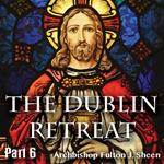 Dublin Retreat: Part 06 - Watching One Hour With Him