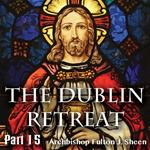 Dublin Retreat: Part 15 - Driving Out Devils