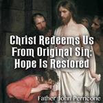 Christ Redeems Us From Original Sin: Hope Is Restored