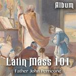 Latin Mass 101 - Album
