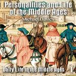 Personalities and Life of the Middle Ages - Part 1: Daily Life in the Middle Ages