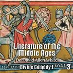 Literature of the Middle Ages - Part 3 - Dante's Divine Comedy (Part I)