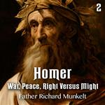 Homer - Part 2 - Simone Weil and Homer - War, Peace, Right Versus Might