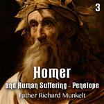 Homer - Part 3 - Homer and Human Suffering - Penelope