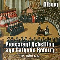 Protestant Rebellion and Catholic Reform - Album