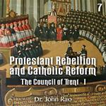Protestant Rebellion and Catholic Reform - Part 07 - The Council of Trent - I