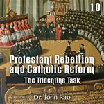 Protestant Rebellion and Catholic Reform - Part 10 - The Tridentine Task