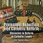 Protestant Rebellion and Catholic Reform - Part 11 - Obstacles to Reform in Catholic Lands