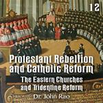 Protestant Rebellion and Catholic Reform - Part 12 - The Eastern Churches and Tridentine Reform