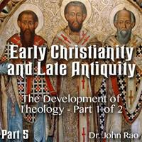 Early Christianity and Late Antiquity - Part 05- The Development of Theology - Part 1 of 2