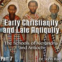 Early Christianity and Late Antiquity - Part 07- The Schools of Alexandria and Antioch