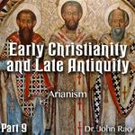 Early Christianity and Late Antiquity - Part 09 - Arianism