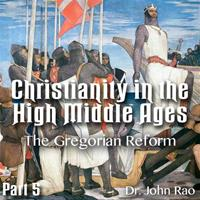 Christianity in the High Middle Ages - Part 05- The Gregorian Reform