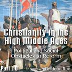 Christianity in the High Middle Ages - Part 10- Political and Social Obstacles to Reform