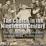 Church in the 19th Century - Part 01 - The Regalist and Naturalist Stranglehold - 1800-1848