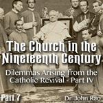 Church in the 19th Century - Part 07- Dilemmas Arising from the Catholic Revival - Part IV