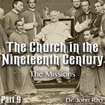 Church in the 19th Century - Part 09- The Missions