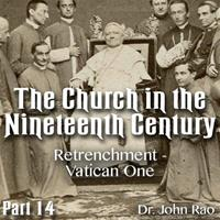 Church in the 19th Century - Part 14 - Retrenchment - Vatican One