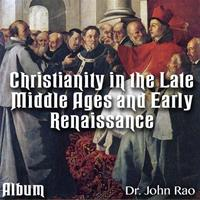 Christianity in the Late Middle Ages-Early Renaissance - Album