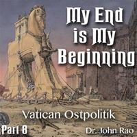 My End is My Beginning - Part 08 - Vatican Ostpolitik