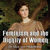Feminism and The Dignity of Women