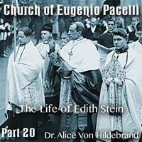 Church of Eugenio Pacelli - Part 20 - The Life of Edith Stein