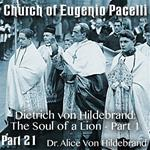 Church of Eugenio Pacelli - Part 21 - Dietrich von Hildebrand: The Soul of a Lion - Part 1 of 2