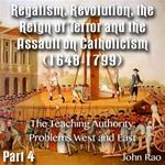 Regalism, Revolution, the Reign of Terror  Part 04 - The Teaching Authority: Problems West and East