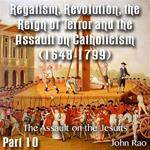 Regalism, Revolution, the Reign of Terror  Part 10 - The Assault on the Jesuits