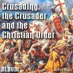Crusading, the Crusader and the Christian Order - Album