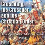 Crusading, the Crusader and the Christian Order - Part 09 - Developments in Modern Islam - Part I