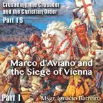 Marco d'Aviano and the Siege of Vienna - Part 01