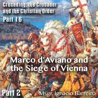 Marco d'Aviano and the Siege of Vienna - Part 02